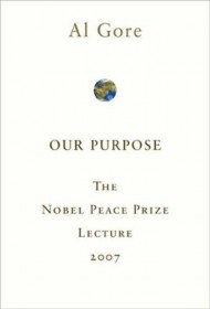 Our Purpose:  The Nobel Peace Prize Lecture by Al Gore (2007) SC