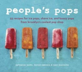 People's Pops : 55 Recipes from Brooklyn's Coolest Pop Shop - Hardcover