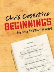 Beginnings : My Way To Start a Meal by Chris Cosentino - Hardcover Cookbook