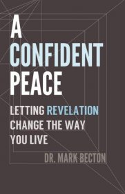 A Confident Peace by Dr. Mark Becton - Paperback Bible Studies