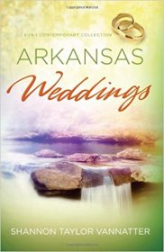Arkansas Weddings : Three Romances in One Paperback by Shannon Taylor Vannatter