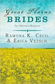 Great Plains Brides : Two Historical Romances by Ramona K. Cecil & Erica Vetsch - Paperback Omnibus Edition