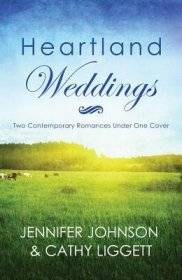 Heartland Weddings : Two Romances by Jennifer Johnson & Cathy Liggett - Paperback USED Like New
