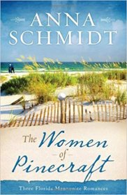 The Women of Pinecraft by Anna Schmidt - Three Florida Mennonite Romances Paperback