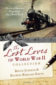 The Lost Loves of World War II Collection by Bruce Judisch & Sharon Bernash Smith - Paperback
