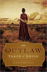 The Outlaw Takes a Bride by Susan Page Davis - Paperback Christian Romance