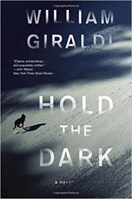 Hold the Dark : A Novel by William Giraldi - Paperback