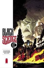 Black Science Volume 3 Vanishing Pattern by Rick Remender, Dean White, and Matteo Scalera - Softcover Graphic Novel