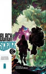 Black Science Volume 4 Godworld by Rick Remender - Softcover Graphic Novel
