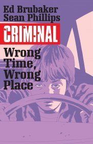 Criminal 7 Wrong Time, Wrong Place by Ed Brubaker & Sean Phillips - Softcover Graphic Novel