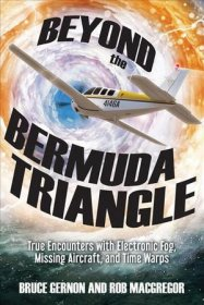 Beyond the Bermuda Triangle : True Encounters by Bruce Gernon and Rob MacGregor - Paperback