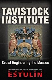 Tavistock Institute : Social Engineering the Masses by Daniel Estulin - Paperback