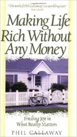 Making Life Rich Without Any Money by Phil Callaway - Paperback Nonfiction