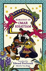 The Rubaiyat of Omar Khayyam - Edward FitzGerald, Trans. - Tony Briggs, ed. - Deluxe Scholarly Edition, Paperback