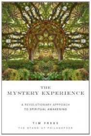 The Mystery Experience by Tim Freke, The Stand-Up Philosopher - Hardcover Nonfiction