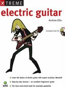 Xtreme Electric Guitar by Andrew Ellis Book and CD