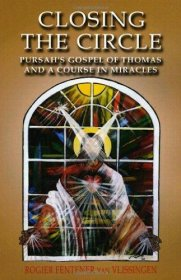 Closing the Circle : Pursah's Gospel of Thomas and a Course in Miracles - Paperback USED
