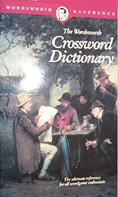 The Wordsworth Crossword Dictionary : An Essential for Crossword Puzzle Writers - Paperback