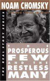 The Prosperous Few and the Restless Many by Noam Chomsky - Paperback