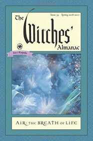 The Witches' Almanac, Issue 35, Spring 2016-2017 : Air: The Breath of Life by Andrew Theitic, editor - Paperback