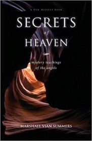 Secrets of Heaven : Mystery Teachings of the Angels by Marshall Vian Summers - Paperback Nonfiction