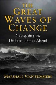 The Great Waves of Change : Navigating the Difficult Times Ahead by Marshall Vian Summers - Paperback