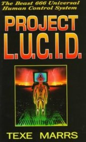 Project L.U.C.I.D. : The Beast 666 Universal Human Control System by Texe Marrs - Paperback USED