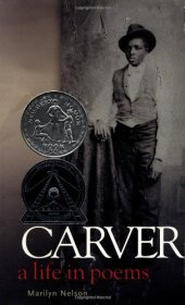 CARVER A Life in Poems by Marilyn Nelson - Hardcover