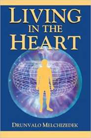 Living in the Heart : How to Enter into the Sacred Space within the Heart (with CD) by Drunvalo Melchizedek - Paperback