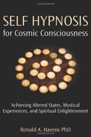 Self Hypnosis for Cosmic Consciousness by Ronald A. Havens Ph.D. - Paperback