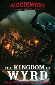 The Kingdom of Wyrd (Blood Sword Volume 2) by Dave Morris and Oliver Johnson - Paperback