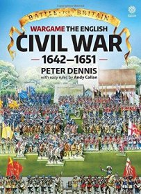 Wargame : The English Civil Wars 1642-1651 by Peter Dennis - Paperback