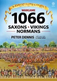 Wargame : 1066 Saxons, Vikings, Normans by Peter Dennis and Andy Callan - Paperback