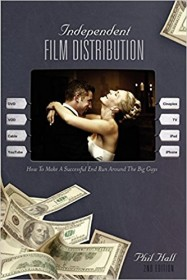 Independent Film Distribution 2nd Edition by Phil Hall SC