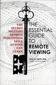 The Essential Guide to Remote Viewing by Paul Smith and Sally Rhine Feather - Paperback