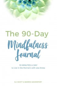 The 90-Day Mindfulness Journal: 10 Minutes a Day to Live in the Present Moment - Paperback