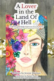 A Lover in the Land of Hell : A Collection of Spiritually Enlightening Poetry by Jennie Haiman - Paperback