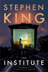 The Institute : A Novel in Hardcover by Stephen King