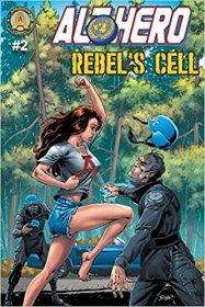 Alt-Hero #2 : Rebel's Cell (Alt★Hero) - Comic Books Single Issue