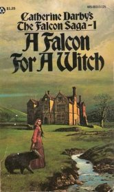 A Falcon for a Witch by Catherine Darby - Paperback 1975 VINTAGE Historical Romance