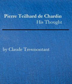 Pierre Teilhard de Chardin : His Thought by Claude Tresmontant - Hardcover USED