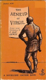 The Aeneid of Virgil : A New Verse Translation by C. Day Lewis - Paperback USED