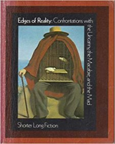 Edges of Reality : Confrontations with the Uncanny, the Macabre, and the Mad - Paperback USED Anthology