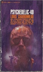 Psychedelic-40 by Louis Charbonneau - Paperback RARE Cult Classic