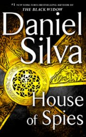 House of Spies : A Novel by Daniel Silva - Hardcover