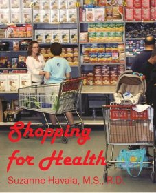 Shopping for Health by Suzanne Havala, M.S., R.D. - Paperback Health Guide