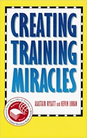 Creating Training Miracles : Competitive Edge Management Series - Paperback