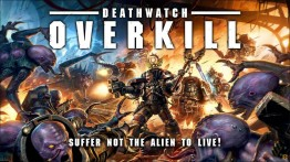 Deathwatch Overkill - Board Games Space Hulk & Warhammer 40,000
