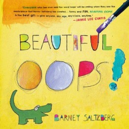 Beautiful Oops! - A Board Book by Barney Saltzberg