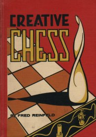 Creative Chess by Fred Reinfeld - Hardcover USED 1959 VINTAGE